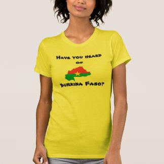 Haben Sie, Burkina Faso gehört? T-Shirt