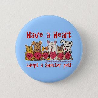 Haben Sie ein Herz Runder Button 5,1 Cm
