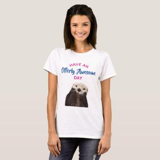 Haben Sie ein Otterly fantastischer T-Shirt