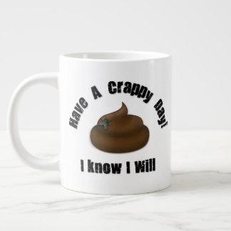 Haben Sie einen Crappy Tag Jumbo-Tasse