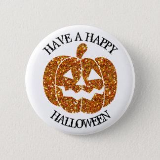 Haben Sie einen glücklichen Halloween-Kürbis-Knopf Runder Button 5,7 Cm