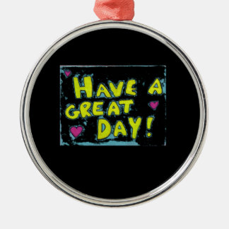 Haben Sie einen großen Tag Rundes Silberfarbenes Ornament