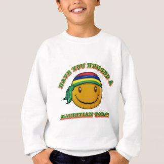 Haben Sie einen Maurizier heute umarmt? Sweatshirt