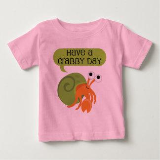 Haben Sie einen mürrischen TagesEinsiedlerkrebs Baby T-shirt