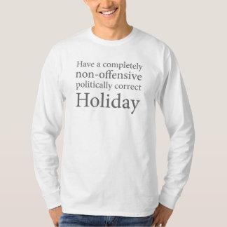Haben Sie einen politisch korrekten Feiertag T-Shirt