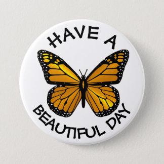 Haben Sie einen schönen TagesMonarchfalter-Knopf Runder Button 7,6 Cm