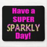 Haben Sie einen super funkelnd Tag! Mauspad