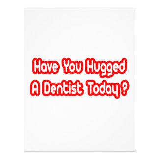 Haben Sie einen Zahnarzt heute umarmt Flyer Druck