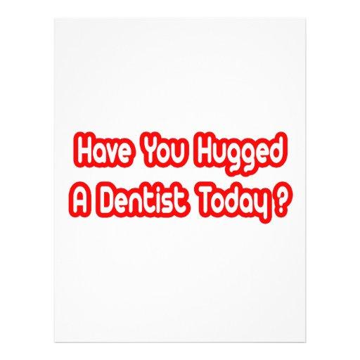 Haben Sie einen Zahnarzt heute umarmt? Flyer Druck