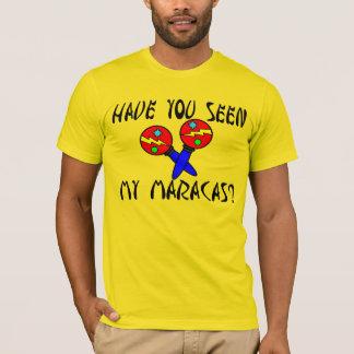 Haben Sie gesehen meinem Maracas T-Shirt