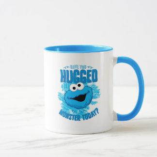 Haben Sie heute umarmt einem Monster Tasse