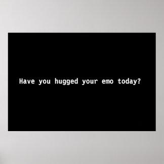 Haben Sie Ihr emo heute umarmt? Posterdruck