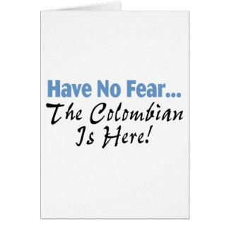 Haben Sie keine Furcht, die das kolumbianische Karte