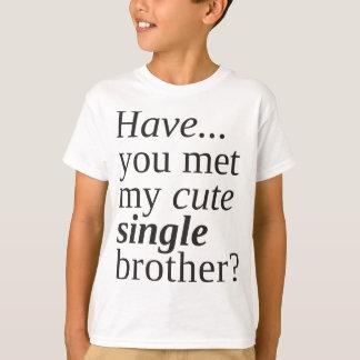 haben Sie meinen niedlichen Singlebruder T-Shirt