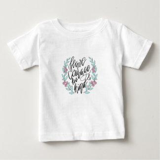 Haben Sie Mut und seien Sie nett Baby T-shirt