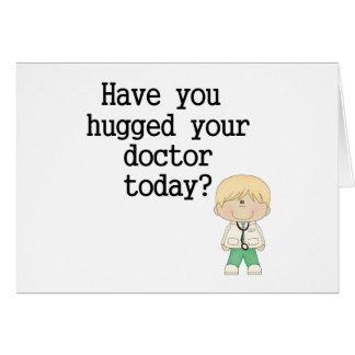 Haben Sie umarmt Ihrem Doktor (Mann) Karte
