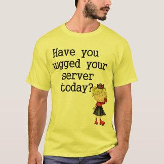 Haben Sie umarmt Ihrem Server T-Shirt