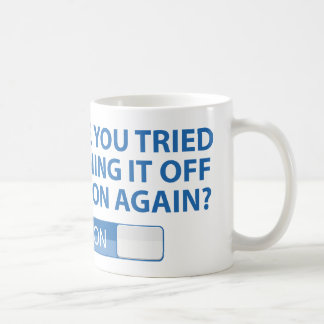 Haben Sie versucht, es an und abzustellen wieder? Tee Tassen