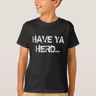 HABEN SIE YA HERDE… T-Shirt