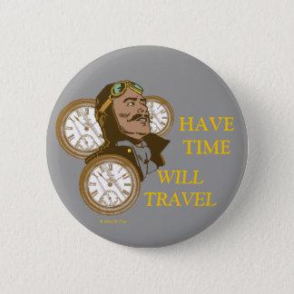 Haben Sie Zeit-Knopf Runder Button 5,1 Cm