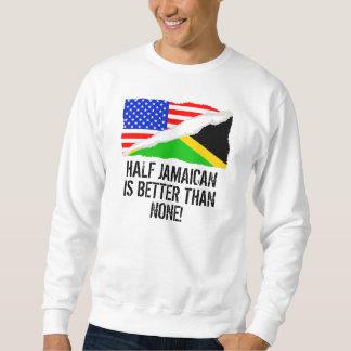 Halbes jamaikanisches ist besser als keine sweatshirt