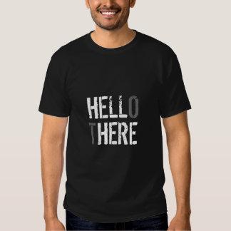 Hallo dort T - Shirt