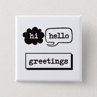 Hallo hallo Grüße Quadratischer Button 5,1 Cm