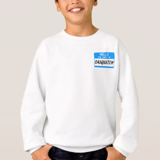 Hallo Namensschild Sasquatch Sweatshirt