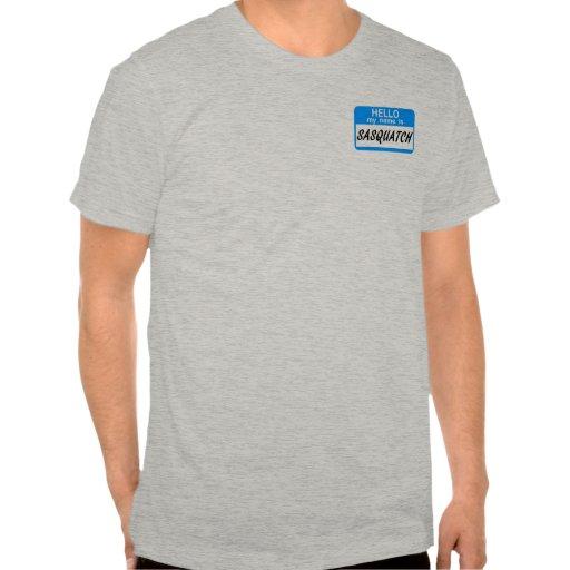 Hallo Namensschild Sasquatch Shirts