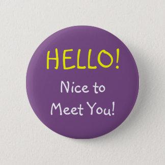 """""""HALLO!"""" """"Nizza, Sie zu treffen!"""" Knopf Runder Button 5,7 Cm"""