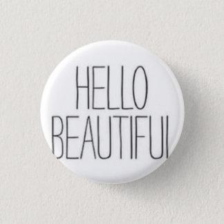 Hallo schön runder button 2,5 cm