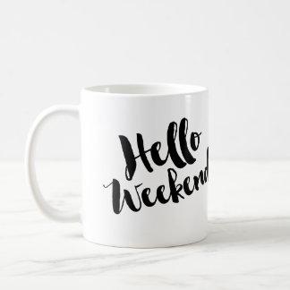 Hallo Schwarzes des Wochenenden-| Kaffeetasse