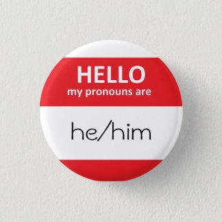 HALLO sind meine Pronomina he/him runder Knopf Runder Button 3,2 Cm