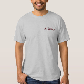 Hallo Verlierer-Gestickter T - Shirt