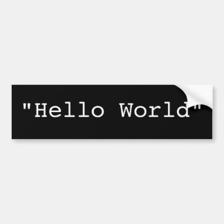 """Hallo Welt "" Autoaufkleber"