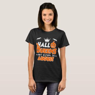 HALLOQUEENS SIND IM AUGUST GEBOREN T-Shirt