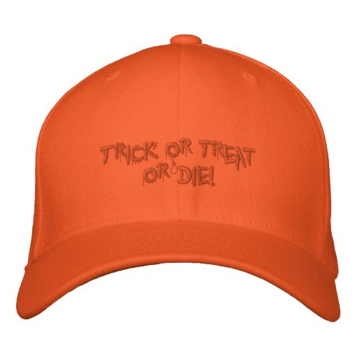 Halloweentrick oder -Leckerei oder sterben! Bestickte Kappe