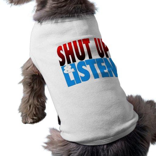 Halt die Schnauze u. hören Sie Hundeshirts
