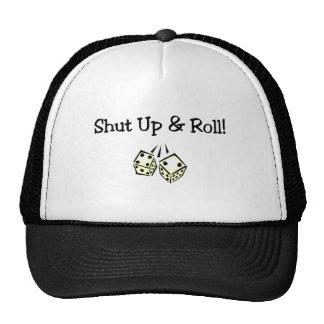 Halt die Schnauze und rollen Sie Mütze