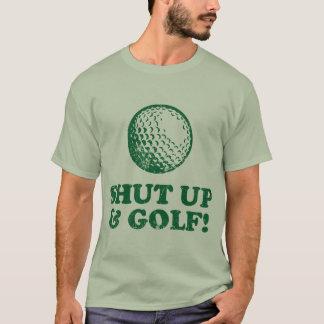 Halt die Schnauze und spielen Sie Golf T-Shirt
