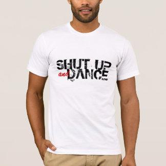 HALT DIE SCHNAUZE und TANZEN Sie T-Shirt