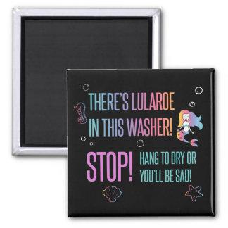 Halt! Magnetkarte Lula Sorgfalt zur Waschmaschine Quadratischer Magnet