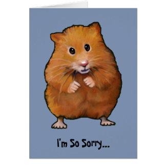 HAMSTER, bin ich so traurige… Entschuldigung Grußkarte