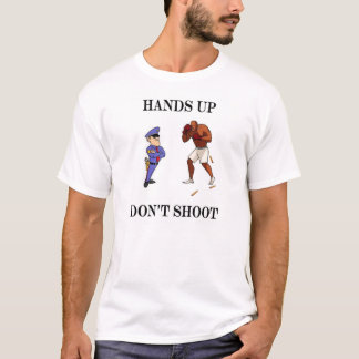 Hände oben schießen nicht T-Shirt