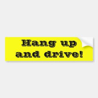 Hängen Sie oben und fahren Sie! Autoaufkleber