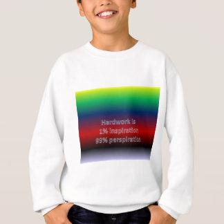 Hardwork ist Schweiß 1% Inspiration 99% Sweatshirt