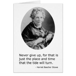 Harriet Beecher Stowe -- Geben Sie nie auf Karte