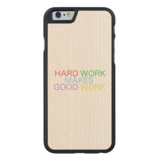 Harte Arbeit macht gute Arbeit Carved® iPhone 6 Hülle Ahorn