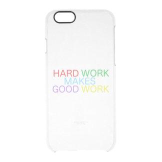 Harte Arbeit macht gute Arbeit Durchsichtige iPhone 6/6S Hülle