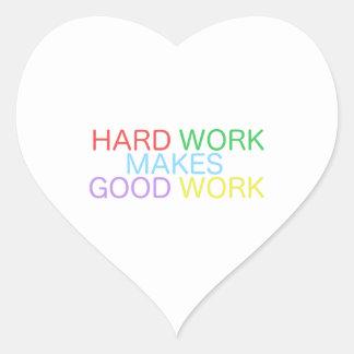 Harte Arbeit macht gute Arbeit Herz-Aufkleber